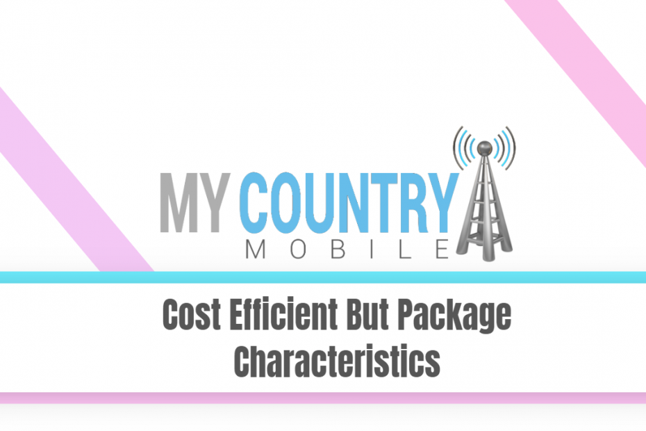 Cost Efficient But Package Characteristics - My Country Mobile