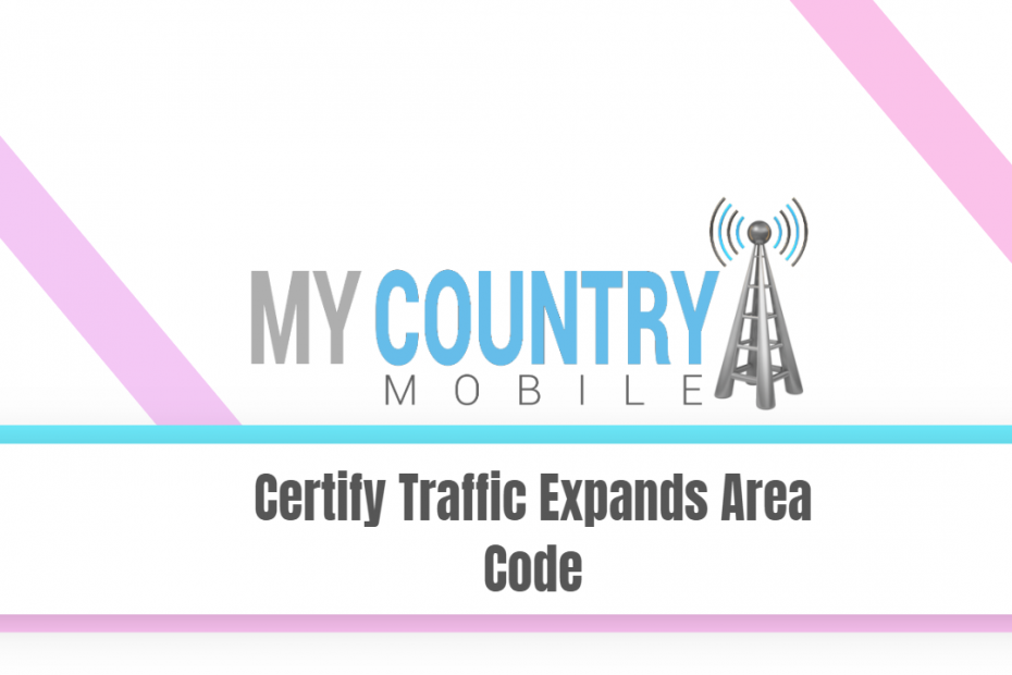 SEO title preview: Certify Traffic Expands Area Code - My Country Mobile