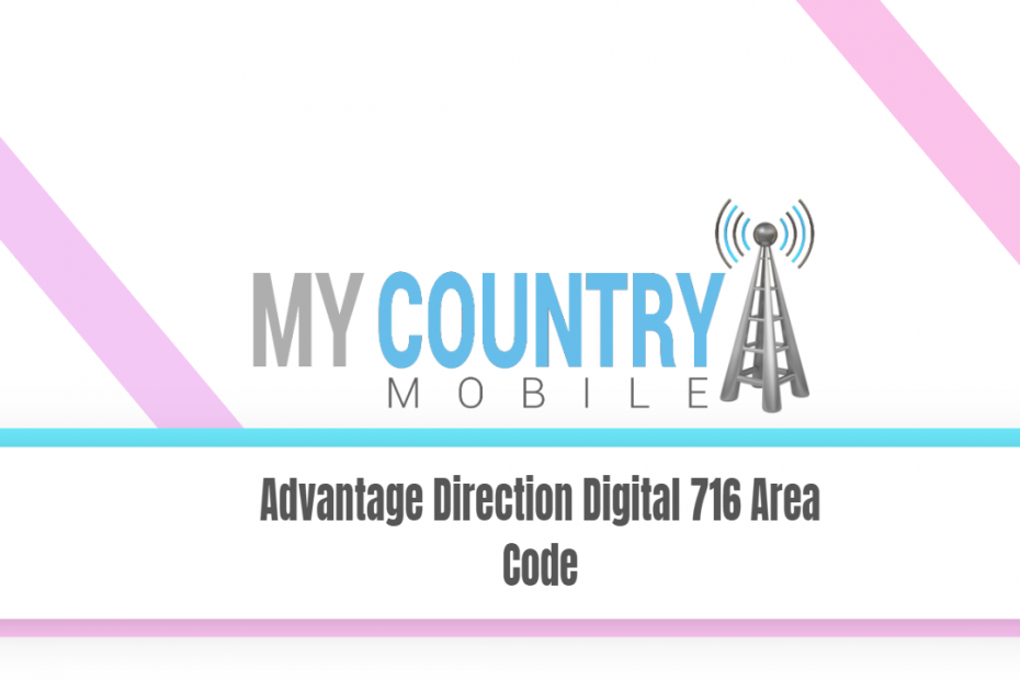 Advantage Direction Digital 716 Area Code - My Country Mobile