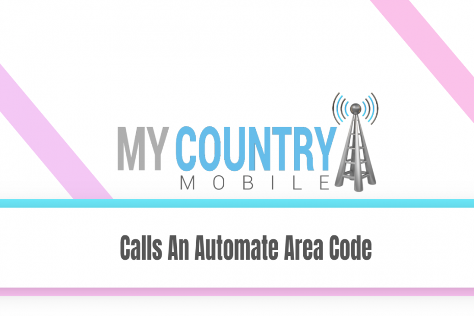 Calls An Automate Area Code - My Country Mobile