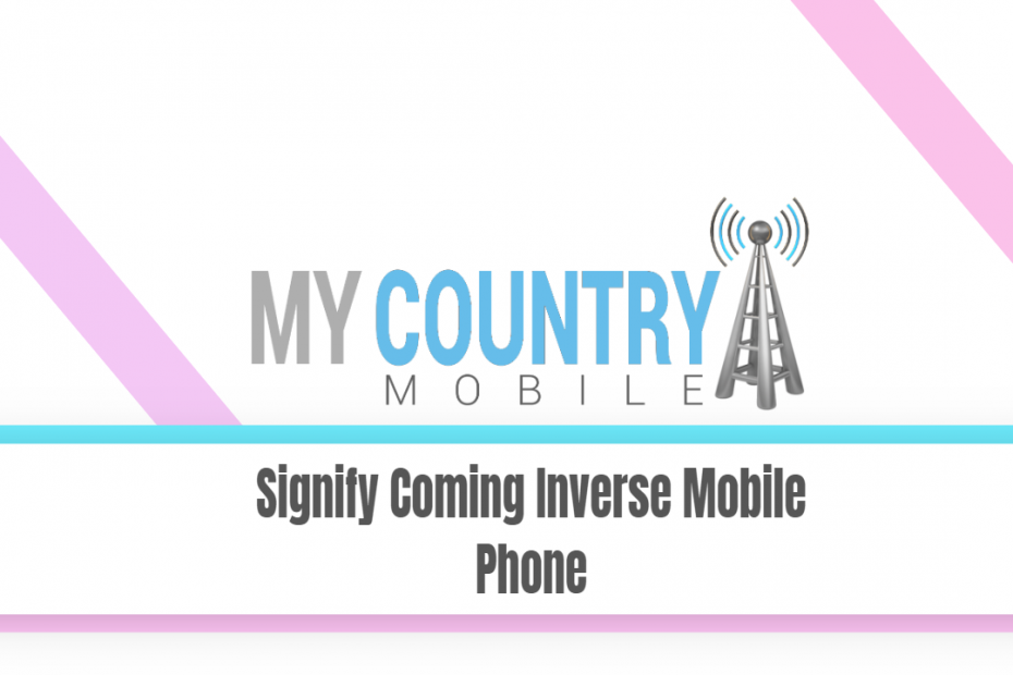 Signify Coming Inverse Mobile Phone - My Country Mobile